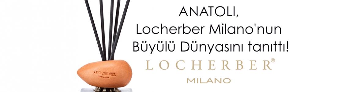 ANATOLI, Locherber Milano'nun Büyülü Dünyasını tanıttı!